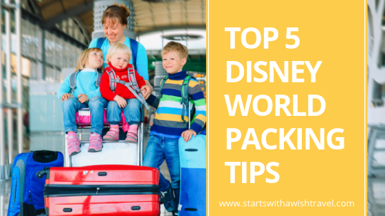 Top 5 Disney World Packing Tips